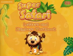 Super Safari 2 Letters and Numbers Workbook / Прописи