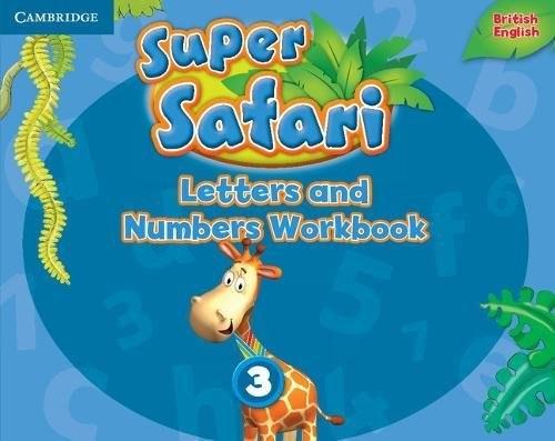 Super Safari 3 Letters and Numbers Workbook / Прописи