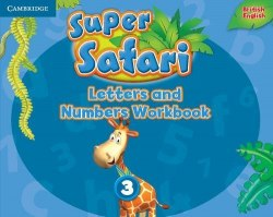 Super Safari 3 Letters and Numbers Workbook / Прописи