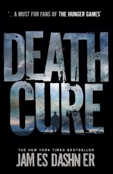 The Maze Runner: The Death Cure (Book 3) - James Dashner