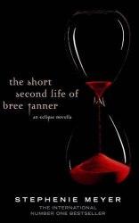 The Twilight Saga: The Short Second Life of Bree Tanner - Stephenie Meyer
