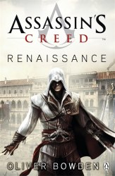 Assassin's Creed: Renaissance (Book 1) - Oliver Bowden