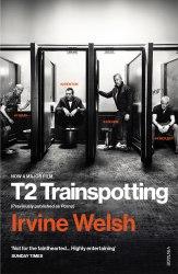 T2 Trainspotting (Book 3) (Film tie-in) - Irvine Welsh
