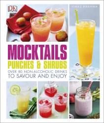 Mocktails, Punches, and Shrubs - Vikas Khanna