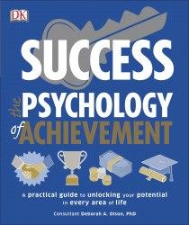 Success: The Psychology of Achievement - Deborah Olson