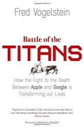Battle of the Titans - Fred Vogelstein