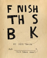 Finish This Book - Keri Smith / Щоденник
