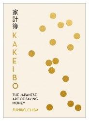 Kakeibo. The Japanese Art of Saving Money - Fumiko Chiba