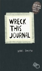 Wreck This Journal - Keri Smith / Щоденник