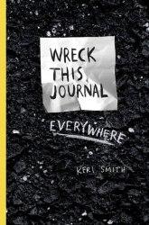 Wreck This Journal Everywhere - Keri Smith / Щоденник