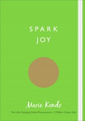 Spark Joy: An Illustrated Guide to the Japanese Art of Tidying - Marie Kondo