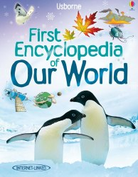 First Encyclopedia of Our World - Felicity Brooks