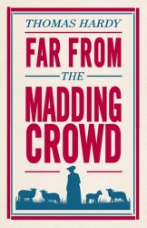 Far from the Madding Crowd - Thomas Hardy 2018