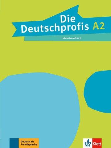 Die Deutschprofis A2 Lehrerhandbuch / Підручник для вчителя