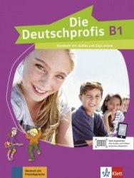 Die Deutschprofis B1 Kursbuch mit Audios und Clips online / Підручник для учня