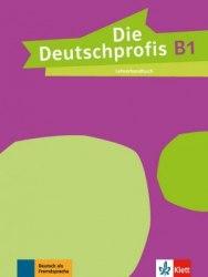 Die Deutschprofis B1 Lehrerhandbuch / Підручник для вчителя