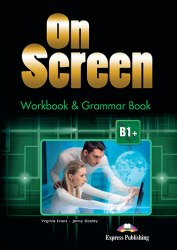 On Screen B1+ Workbook and Grammar Book / Робочий зошит
