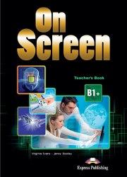 On Screen B1+ Teacher's Book / Підручник для вчителя