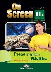 On Screen B1+ Presentation Skills Teacher's Book / Підручник для вчителя