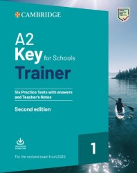 A2 Key for Schools Trainer 1 for the Revised Exam from 2020 / with Answers