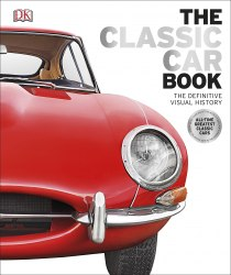 The Classic Car Book : The Definitive Visual History