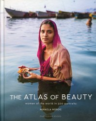 The Atlas of Beauty : Women of the World in 500 Portraits