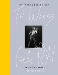 Til Wrong Feels Right : Lyrics and More