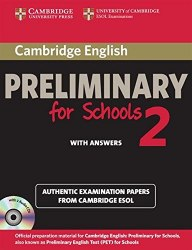Cambridge English: Preliminary for Schools 2 Authentic Examination Papers from Cambridge ESOL with answers and Audio CDs / Підручник для учня