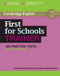 Cambridge English: First for Schools Trainer — 6 Practice Tests without answers / Підручник для учня