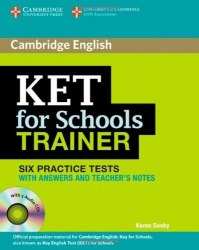 Cambridge English: KET for Schools Trainer — 6 Practice Tests with answers, Teacher's Notes and Audio CDs