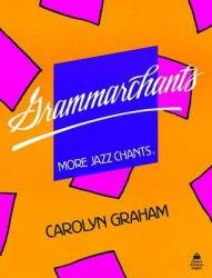 Grammarchants: More Jazz Chants - Carolyn Graham