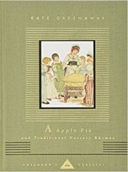 A Apple Pie and Traditional Nursery Rhymes - Kate Greenaway