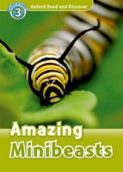 Oxford Read and Discover 3 Amazing Minibeasts