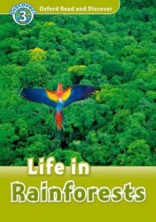 Oxford Read and Discover 3 Life in Rainforests