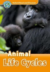 Oxford Read and Discover 5 Animal Life Cycles