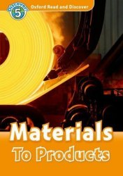 Oxford Read and Discover 5 Materials to Products