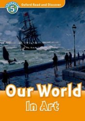Oxford Read and Discover 5 Our World In Art