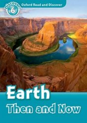 Oxford Read and Discover 6 Earth Then and Now