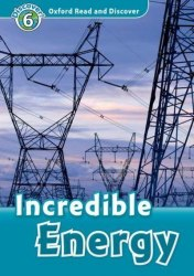 Oxford Read and Discover 6 Incredible Energy