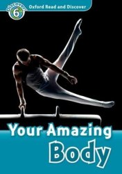 Oxford Read and Discover 6 Your Amazing Body