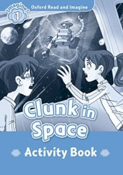 Oxford Read and Imagine 1 Clunk in Space Activity Book / Робочий зошит