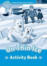 Oxford Read and Imagine 1 On Thin Ice Activity Book / Робочий зошит
