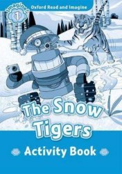 Oxford Read and Imagine 1 The Snow Tigers Activity Book / Робочий зошит