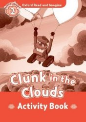 Oxford Read and Imagine 2 Clunk in the Clouds Activity Book / Робочий зошит