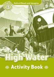 Oxford Read and Imagine 3 High Water Activity Book / Робочий зошит