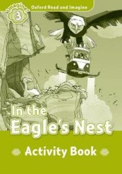 Oxford Read and Imagine 3 In the Eagle's Nest Activity Book / Робочий зошит