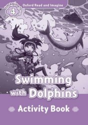 Oxford Read and Imagine 4 Swimming with Dolphins Activity Book / Робочий зошит