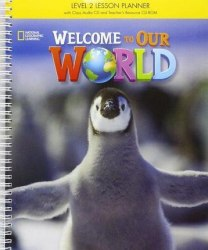 Welcome to Our World 2 Lesson Planner + Audio CD + Teacher's Resource CD-ROM / Підручник для вчителя