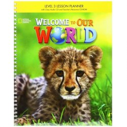 Welcome to Our World 3 Lesson Planner + Audio CD + Teacher's Resource CD-ROM / Підручник для вчителя