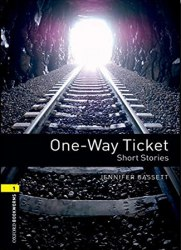 Oxford Bookworms Library 1: One-Way Ticket. Short Stories